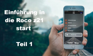 Roco z21 Start Serie Teil 1 Blogbild