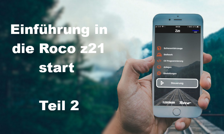 Roco z21 Start Serie Teil 2 Blogbild